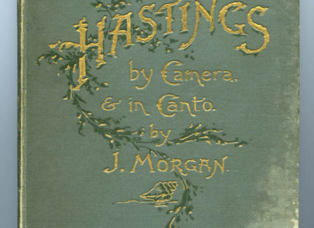 Hastings by Camera and in Canto, by J.Morgan